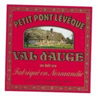 ETIQUETTE De FROMAGE..Petit PONT L'EVEQUE Fabriqué En NORMANDIE..VAL D'AUGE - Kaas