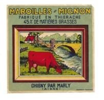 ETIQUETTE De FROMAGE..MAROILLES MIGNON Fabriqué En THIERACHE.. CHIGNY Par MARLY ( Aisne 02) - Kaas