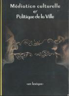 Méditation Culturelle Et Politique De La Ville  - Lexique De Mars 2003 - Right