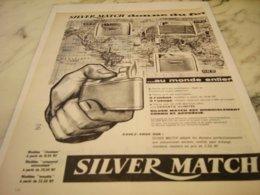 ANCIENNE PUBLICITE DONNE DU FEU BRIQUET SILVER MATCH 1961 - Raucherutensilien (ausser Tabak)