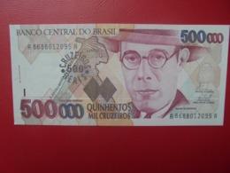 BRESIL 500.000 CRUZEIROS/500 REAIS 1993 PEU CIRCULER/NEUF (B.6) - Brasilien