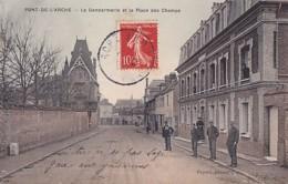 PONT DE L ARCHE        LA GENDARMERIE.   4 GENDARMES.    COLORISEE - Police - Gendarmerie