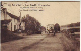 08. GIVET . LE CAFE FRANCAIS . La Premiére Maison De FRANCE . Prop. MAURICE DEFOIN NAVEZ . ANIMEE . Editeur NELS - Givet