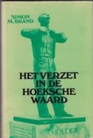 Simon M. Brand HET VERZET IN DE HOEKSE WAARD  176 Pagina's Uitgave Van Der Stoep BV Ca. 1980 - Boeken