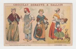 BB1009 - CHROMO CHOCOLAT DEBAUVE & GALLAIS - Types Et Costumes Pittoresques De France - Languedoc (aude) - Chocolate