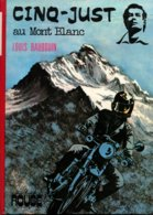 Cinq Just Au Montblanc Louis Baudouin +++TBE+++ LIVRAISON GRATUITE - Books, Magazines, Comics