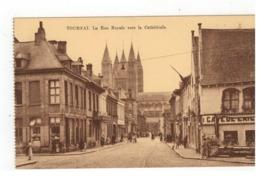 TOURNAI  La Rue Royale Vers La Cathédrale - Doornik