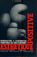« Esthétique Positive » TAINMONT, E. Ed. Centre D'étude Et De Diffusion De L'Esthétique Positive, Bxl (1967) - Arte
