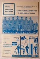 OLD BROCHURE HANDBALL PROGRAM FRAM - PARTIZAN BJELOVAR 1967. EVROPUBIKARKEPPNI I HANDKNATTLEIK FLUGFELAG ISLA RRRNDS - Handball