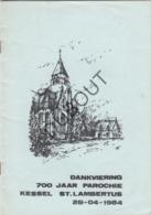 KESSEL Sint Lambertus 1984 Dankviering 700 Jaar Parochie  (R264) - Vecchi