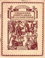 """GASCOGNE  - BEARN - LANDES - BIGORRE .......-"""" CHANSONS POPULAIRES DE LA GASCOGNE """" - Aquitaine"""
