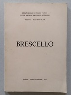 Brescello Atti E Memorie Del Convegno Di Studi Storici Maggio 1969 Modena 1971 - Books, Magazines, Comics
