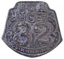Osztrák-Magyar Monarchia 1914-1918. '32. K.u.K. Inf. Rgt. (Honvéd Gyalog Ezred)' Zn Sapkajelvény (39x42mm) T:2 Patina, T - Munten & Bankbiljetten