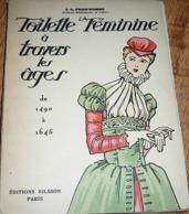 LA TOILETTE FEMININE A TRAVERS LES AGES De 1490 à 1645.  J.G PROD'HOMME  -  Mode TBE - Livres, BD, Revues