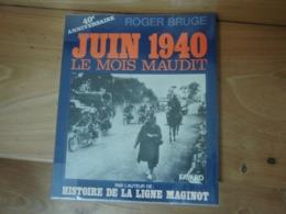 Livre JUIN 1940 Le Mois Maudit 40° Anniversaire - 1939-45