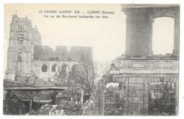 80 CORBIE (ar. Amiens) Grande Guerre 1918 - Rue Des Boucheries Bombardée Par Obus - Corbie