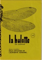 La Hulotte Des Ardennes, N° 13 ; Deux Virtuoses De L'Acrobatie Aérienne, La Nymphe Et Le Martinet - Nature