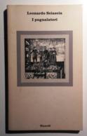 1976 NARRATIVA SICILIA SCIASCIA PRIMA EDIZIONE SCIASCIA LEONARDO I PUGNALATORI Torino, Einaudi 1976 – Prima Edizione Pag - Libri, Riviste, Fumetti