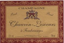 Etiquette Champagne  BRUT  / Chauvin - Lesoeurs (51) FEREBRIANGES / 750 Ml - Champagne