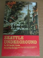 SEATTLE UNDERGROUND BY BILL SPEIDEL 1968 WITH PHOTOS - Esplorazioni/Viaggi
