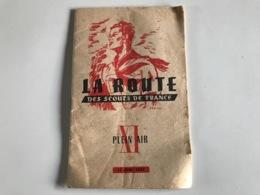 LA ROUTE Des SCOUTS De FRANCE XI - 15 Juin 1943 - Boeken, Tijdschriften, Stripverhalen