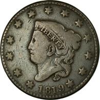 Monnaie, États-Unis, Coronet Cent, Cent, 1819, U.S. Mint, Philadelphie, B+ - 1816-1839: Coronet Head