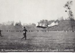 REPRO  M. SANTOS-DUMONT Volant à 2mètres Au-dessus Du Sol, à Bagatelle, Le 23 Octobre 1906 - Airmen, Fliers