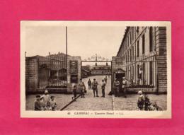 59 Nord, CAMBRAI, Caserne Renel, Animée, Militaires, (L. L., CAP) - Cambrai