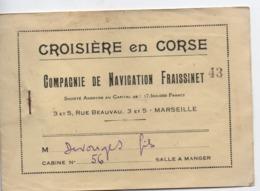 Carnet De Tickets De Billet ( Vide)/Croisiére En Corse/Cie De Navigation FRAISSINET/Marseille/ Vers 1930-1940     VPN278 - Titres De Transport