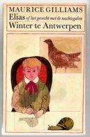 Elias Of Het Gevecht Met De Nachtegalen / Winter Te Antwerpen (Maurice Gilliams) (Meulenhoff 1968) - Literature