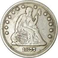 Monnaie, États-Unis, Seated Liberty Quarter, Quarter, 1877, U.S. Mint - Federal Issues
