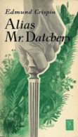 Robert Bruce MONTGOMERY (Edmund Crispin) - Alias Mr. Datchery - Détectives & Espionnages