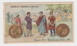 AB010 - CHROMO CHOCOLAT DEBAUVE & GALLAIS - Monnaie Gallo Romaine Sous Julien - 362 - Chocolat