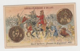 AB012 - CHROMO CHOCOLAT DEBAUVE & GALLAIS - Monnaie De Sigismond - Gaule Barbare - 450 - Chocolat