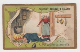 AB030 - CHROMO CHOCOLAT DEBAUVE & GALLAIS - Se Brûler La Cervelle - Chocolat