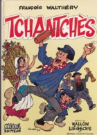 François Walthéry - TchanTchès - Traduit En Wallon Liégeois Par J. Houbart-Houge - Boeken, Tijdschriften, Stripverhalen