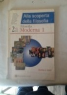 ALLA SCOPERTA DELLA FILOSOFIA 2A FILOSOFIA MODERNA 1 - Books, Magazines, Comics
