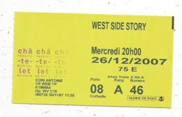 Ticket D'entrée , Théâtre Du CHATELET , 2007 ,  WEST SIDE STORY ,2 Scans - Tickets - Entradas