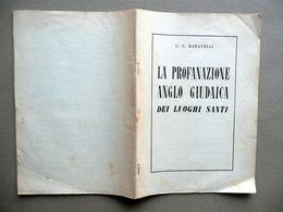 La Profanazione Anglo Giudaica Dei Luoghi Santi Baravelli Novissima Anni '30 - Vecchi Documenti