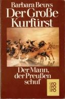 ZXB Barbara Beuys, Der Große Kurfürst. Der Mann, Der Preußen Schuf, 1979 - 3. Era Moderna (av. 1789)