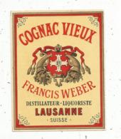étiquette , COGNAC VIEUX ,  FRANCIS WEBER ,distillateur-liquoriste,Suisse ,LAUSANNE - Andere