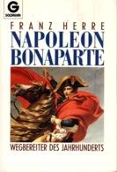 ZXB Franz Herre, Napoleon Bonaparte, Wegbereiter Des Jahrhunderts, 1988 - 4. 1789-1914