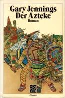 ZXB Gary Jennings, Der Azteke, Roman 1984 - 3. Frühe Neuzeit (vor 1789)