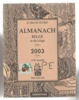 Almanach Belge Dit De Liège. 2003. 179ème Année. - Calendriers