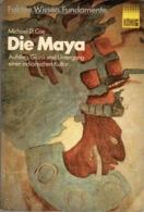 ZXB Michael Coe, Die Maya. Aufstieg, Glanz Und Untergang, 1973 - 3. Era Moderna (av. 1789)