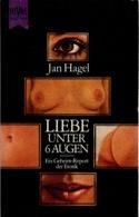 ZXB Jan Hagel, Liebe Unter 6 Augen. Ein Geheim-Report Der Erotik, 1968 - Ohne Zuordnung