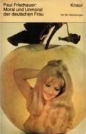 ZXB Paul Frischer, Moral Und Unmoral Der Deutschen Frau, 1970 - Ohne Zuordnung