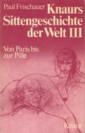 ZXB Paul Frischer, Sittengeschichte Der Welt III: Von Paris Bis Zur Pille, 1974 - Ohne Zuordnung