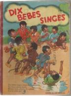 Dix Bébés Singes. Albums Du Gai Moulin. - Livres, BD, Revues