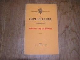 LES CRIMES DE GUERRE Région Des Flandres Régionalisme Guerre 40 45 Wervicq Oostdunkerke Termonde Caeneghem Evergem - Guerra 1939-45